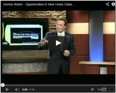 Dennis Walsh CNHS New Home Sales Opportunities Video